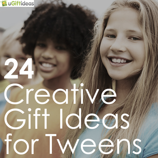 Creative gift ideas for tweens