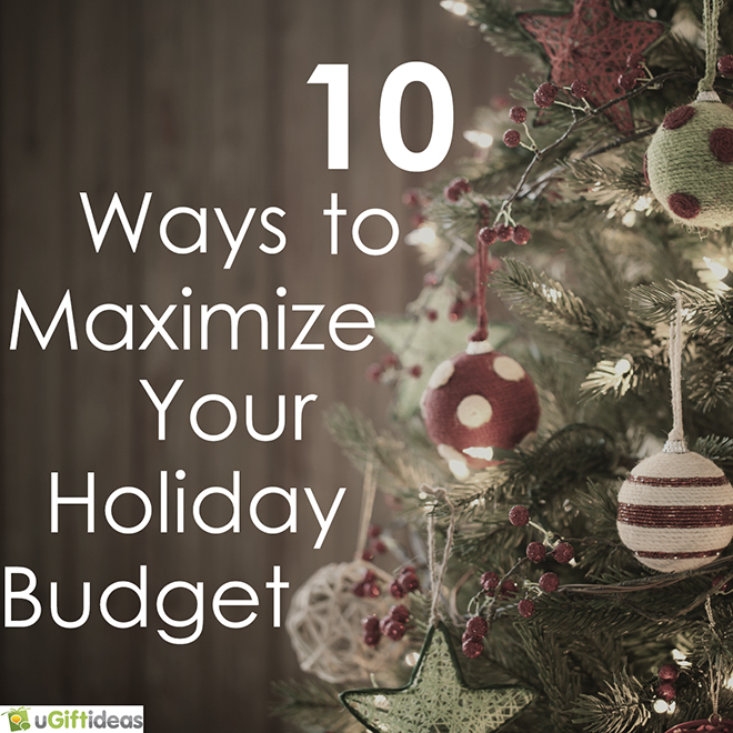 ways to maximize your holiday budget